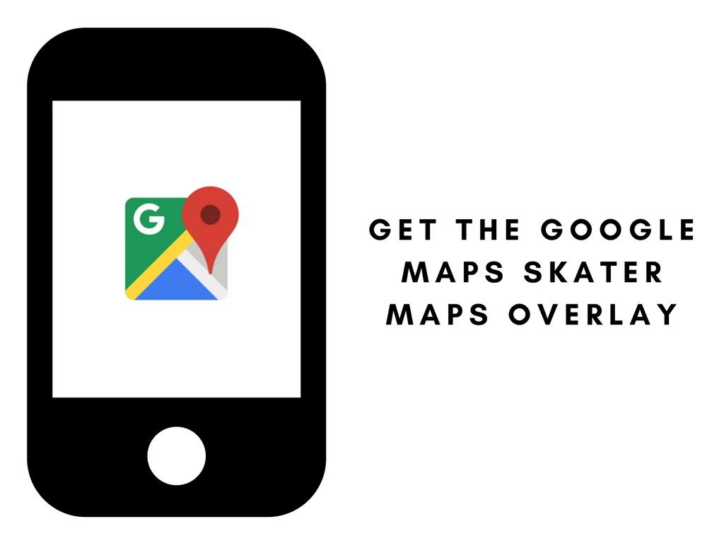 Skater Maps Google Maps Overlay