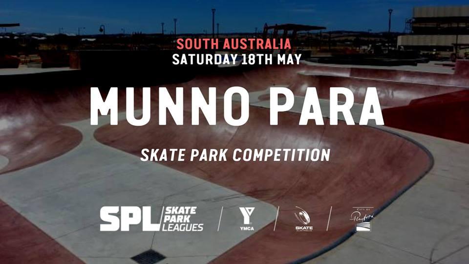 Rescheduled Munno Para Skate Park Comp (SA)